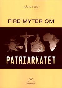 Fire myter om patriarkatet