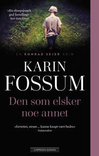 Den som elsker noe annet - Karin Fossum | Inprintwriters.org