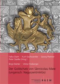 Der Goldschatz Von Sannicolau Mare: (ungarisch: Nagyszentmiklos)