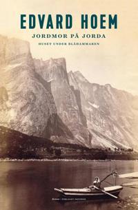 Jordmor på jorda - Edvard Hoem | Ridgeroadrun.org