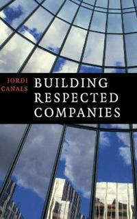 Building Respected Companies