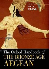 The Oxford Handbook of the Bronze Age Aegean Ca. 3000-1000 Bc