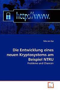 Die Entwicklung Eines Neuen Kryptosystems Am Beispiel Ntru