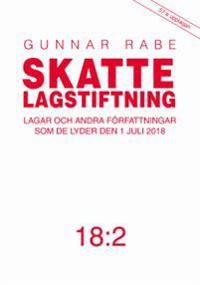 Skattelagstiftning 18:2 : lagar och andra författningar som de lyder 1 juli 2018