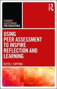 Using Peer Assessment to Inspire Reflection and Learning