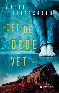 Det de døde vet - Marit Reiersgård | Ridgeroadrun.org