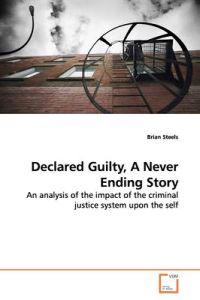 Declared Guilty, a Never Ending Story