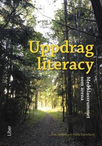Uppdrag literacy : med klassrummet som arena
