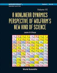 Nonlinear Dynamics Perspective Of Wolfram's New Kind Of Science, A (Volume Vi)
