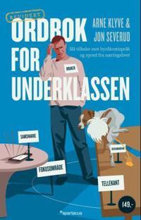 Ordbok for underklassen - Arne Klyve, Jon Severud | Ridgeroadrun.org