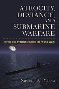 Atrocity, Deviance, and Submarine Warfare