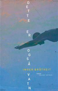 Dette er også vatn - Inger Bråtveit | Ridgeroadrun.org