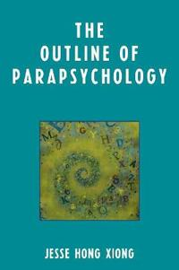 The Outline of Parapsychology