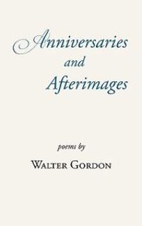 Anniversaries and Afterimages