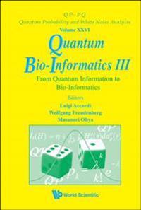 Quantum Bio-Informatics III