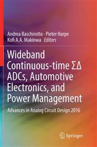 Wideband Continuous-time S¿ ADCs, Automotive Electronics, and Power Management : Advances in Analog Circuit Design 2016