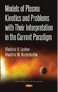 Models of Plasma Kinetics and Problems With Their Interpretation in the Current Paradigm