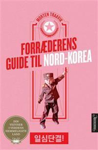Forræderens guide til Nord-Korea - Morten Traavik | Ridgeroadrun.org
