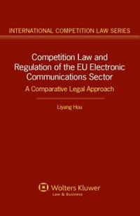 Competition Law and Regulation of the EU Electronic Communications Sector