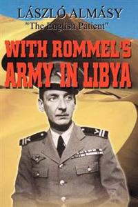 With Rommel's Army in Libya