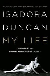 Isadora Duncan: My Life