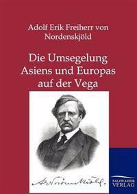 Die Umsegelung Asiens Und Europas Mit Der Vega