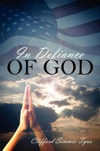 In Defiance of God