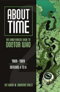 About Time 2: The Unauthorized Guide to Doctor Who (Seasons 4 to 6)