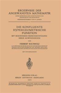 Die Konfluente Hypergeometrische Funktion