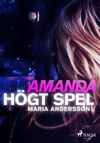 Amanda : högt spel