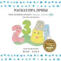 The Number Story 1 РАСКАЗ ПРА ЛІЧБЫ: Small Book One English-Belaru