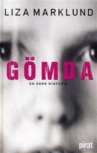 Gömda : en sann historia - Liza Marklund pdf epub