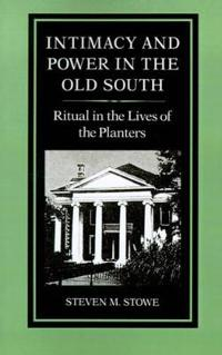 Intimacy and Power in the Old South