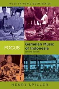 focus gamelan music of indonesia spiller henry