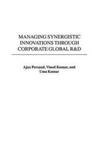 Managing Synergistic Innovations Through Corporate Global R&D
