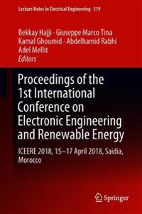 Proceedings of the 1st International Conference on Electronic Engineering and Renewable Energy