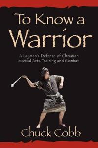 To Know a Warrior