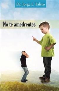 No Te Amedrentes