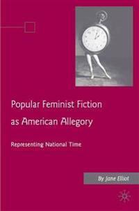 Popular Feminist Fiction as American Allegory