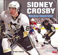 Sidney Crosby: Hockey Superstar