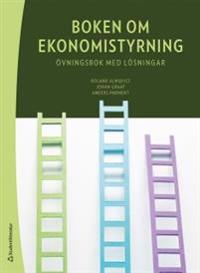 Boken om ekonomistyrning : övningsbok med lösningar