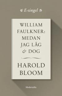 William Faulkner: Medan jag låg och dog