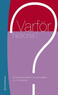 Varför historia? : en ämnesintroduktion för nya studenter