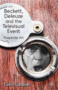 Beckett, Deleuze and the Televisual Event