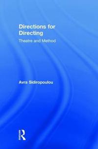 Directions for Directing: Theatre and Method