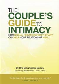 The Couple's Guide to Intimacy: How Sexual Reintegration Therapy Can Help Your Relationship Heal