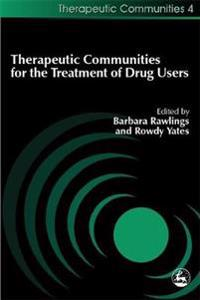 Therapeutic Communities for the Treatment of Drug Users