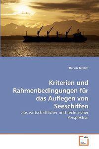 Kriterien Und Rahmenbedingungen Fr Das Auflegen Von Seeschiffen