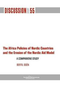 The Africa Policies of Nordic Countries and the Erosion of the Nordic Aid Model