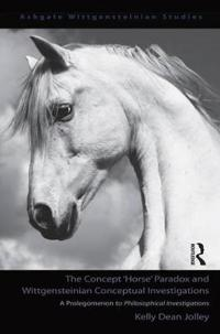 "The Concept ""Horse"" Paradox and Wittgensteinian Conceptual Investigations"